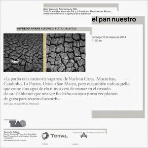 Curaduría y copias fotográficas: Ricardo Armas El pan nuestro. Alfredo Armas Alfonso, fotografías Sala Trasnocho Cultural (TAC). Caracas, marzo 2014.